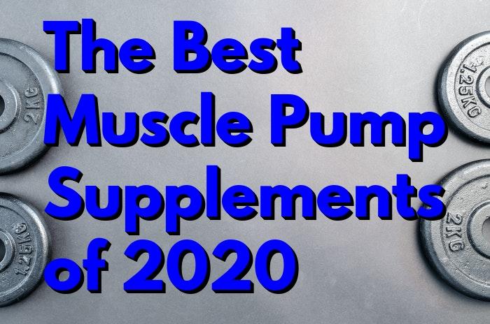 best muscle pump supplements